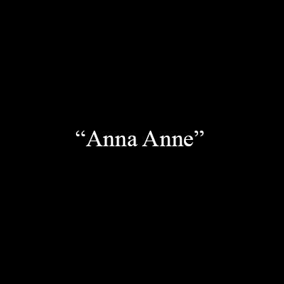 «Anne Anna»